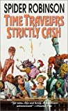 Time Travellers Strictly Cash by Spider Robinson