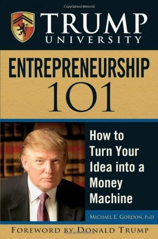 Trump-University-Entrepreneurship-101-How-to-Turn-Your-Idea-into-a-Money-Machine-Second-Edition