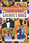 The Giblin Guide to Writing Children's Books by James Cross Giblin