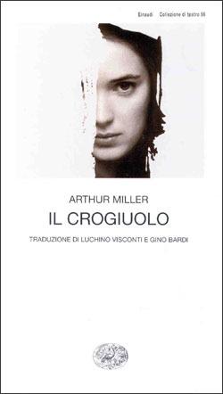 Il crogiuolo by Arthur  Miller