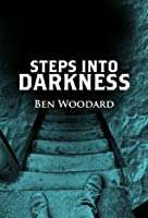 STEPS INTO DARKNESS (Shakertown Adventures #1)