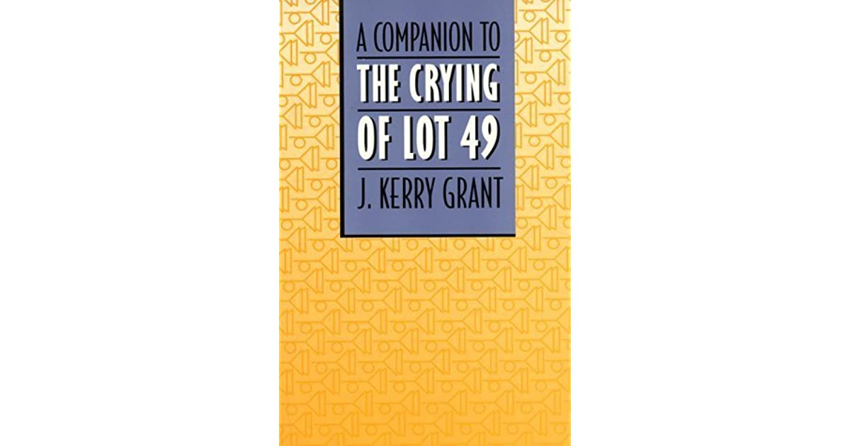 Companion To The Crying Of Lot 49 By J. Kerry Grant
