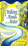Walking the Woods and the Water: In  Patrick Leigh Fermor's footsteps from the Hook of Holland to the Golden Horn
