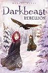 Darkbeast Rebellion (Darkbeast, #2)