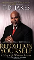 Reposition Yourself. T.D. Jakes
