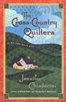 The Cross Country Quilters (Elm Creek Quilts, #3)