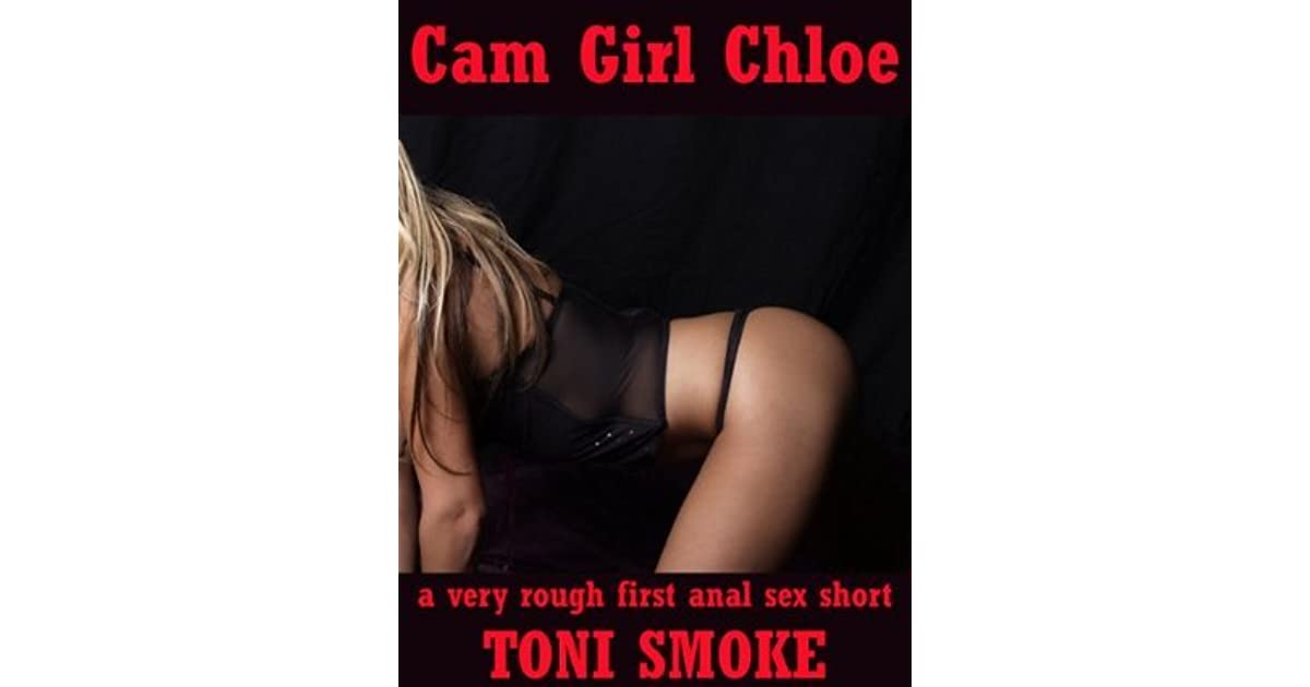 Cam Girl Chloe A Very Rough First Anal Sex Short By Toni -7677