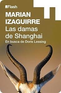 Las damas de Shanghai: En busca de Doris Lessing