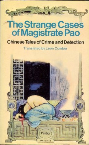 The Strange Cases Of Magistrate Pao: Chinese Tales Of Crime And Detection