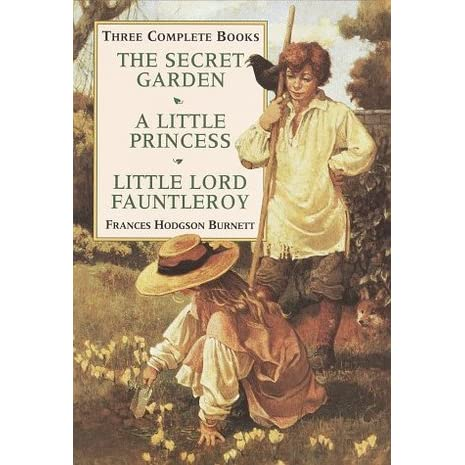 Three Complete Books The Secret Garden A Little Princess Little Lord Fauntleroy By Frances
