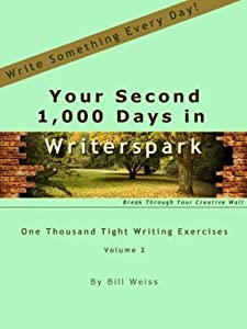 Your Second 1,000 Days in Writerspark: One Thousand Tight Writing Exercises, Volume 2