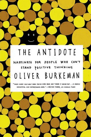 The-Antidote-Happiness-for-People-Who-Can-t-Stand-Positive-Thinking