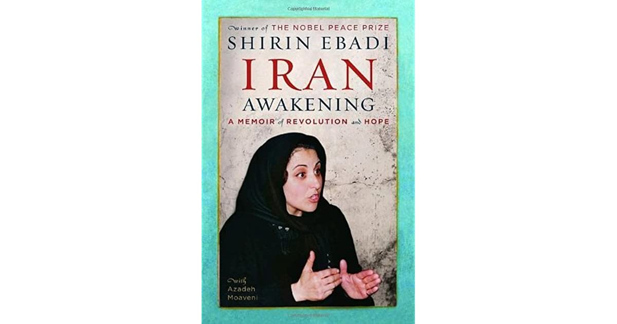 iran awakening In her book iran awakening since the victory of hassan rouhani in the 2013 iranian presidential election, shirin ebadi in various occasions has expressed her.