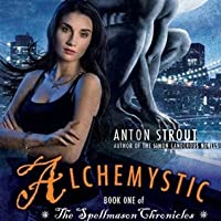 Alchemystic (The Spellmason Chronicles, #1)