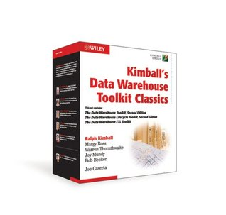 Kimball's Data Warehouse Toolkit Classics: The Data Warehouse Toolkit, The Data Warehouse Lifecycle, The Data Warehouse ETL Toolkit