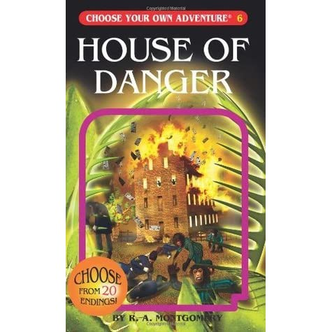 House of danger choose your own adventure 15 by r a for Choose your own home