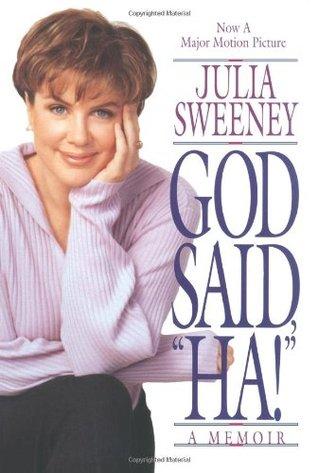 God Said, Ha! by Julia Sweeney