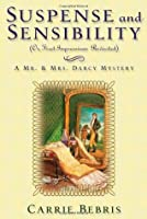 Suspense and Sensibility: Or, First Impressions Revisited (Mr. & Mrs. Darcy Mysteries, #2)