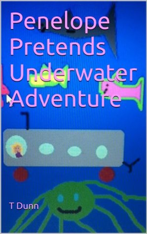 Penelope Pretends Underwater Adventure (Learn to read)