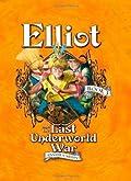 Elliot and the Last Underworld War (Underworld Chronicles, #3)
