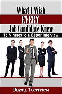 What I Wish Every Candidate Knew: 15 Minutes to a Better Interview