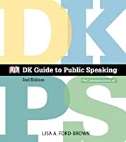 DK Guide to Public Speaking [with MyCommunicationLab & eText Access Code]