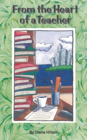 The Heart of a Teacher: Blurring Color Lines Diana Hilton