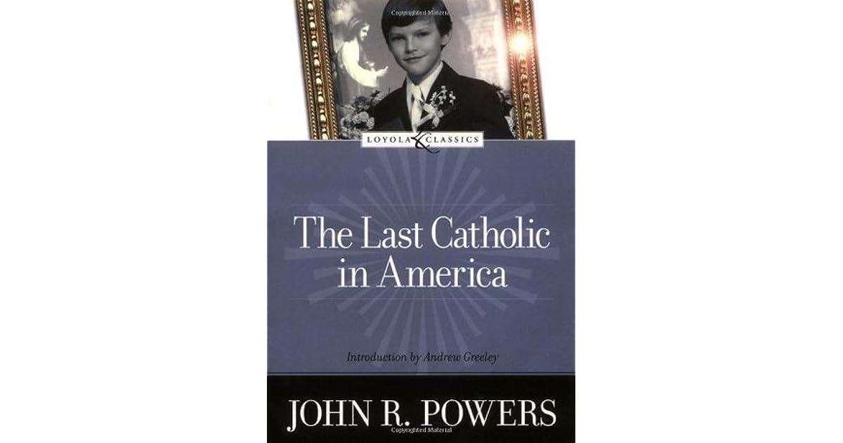 The Last Catholic in America (Loyola Classics)