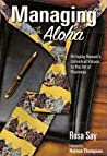 Managing with Aloha Bringing Hawaii's Universal Values to the Art of Business