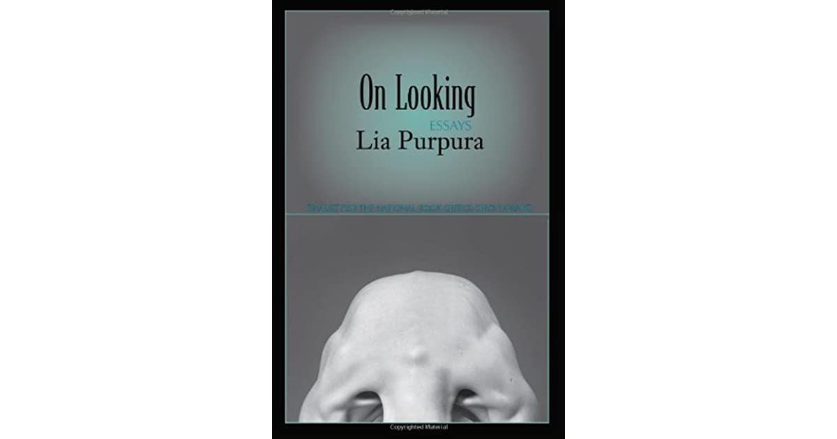 0861fb40a On Looking: Essays by Lia Purpura