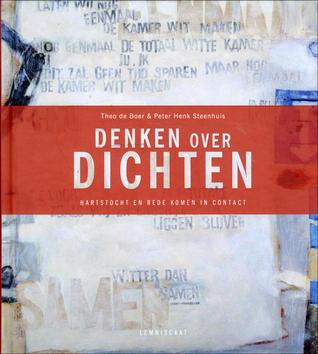 Denken over dichten. Hartstocht en rede komen in contact. by Theo de Boer & Peter Henk S...