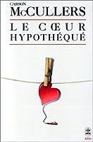 Le coeur hypothéqué