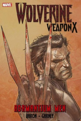 Wolverine: Weapon X, Volume 1: Adamantium Men