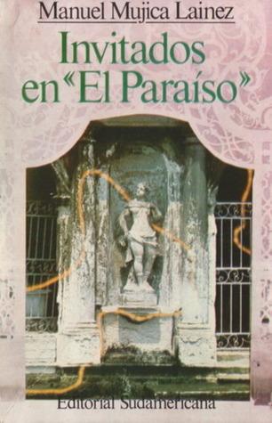 Invitados en «El Paraíso»  by  Manuel Mujica Láinez