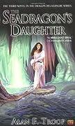 The Seadragon's Daughter (Dragon Delasangre, #3)