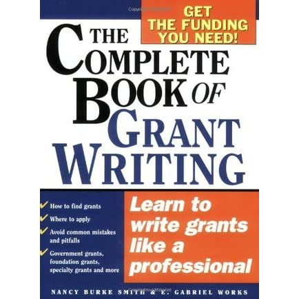 The Complete Book of Grant Writing: Learn to Write Grants