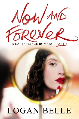 Now and Forever (A Last Chance Romance, #2)