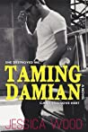 Taming Damian by Jessica Wood