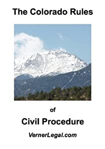 """Colorado Rules of Civil Procedure (""""Just the Rules"""" Series)"""