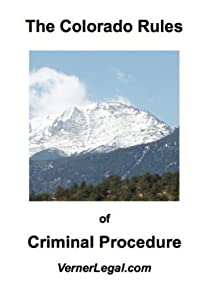"""Colorado Rules of Criminal Procedure (""""Just the Rules"""" Series)"""
