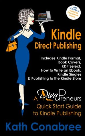 Kindle Direct Publishing. Kindle Format, Book Covers, KDP Select, Kindle Singles, How to Write an eBook, & Publishing to the Kindle Store included. DivaPreneur's Quick Start Guide to Kindle Publishing