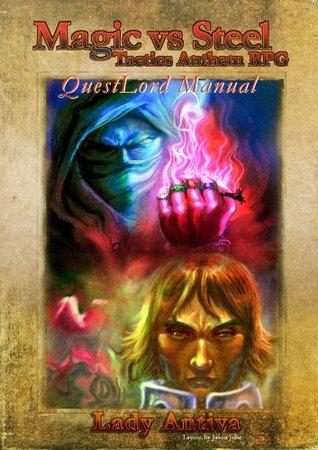Magic vs Steel - QuestLord Manual (Tactics Anthem RPG )