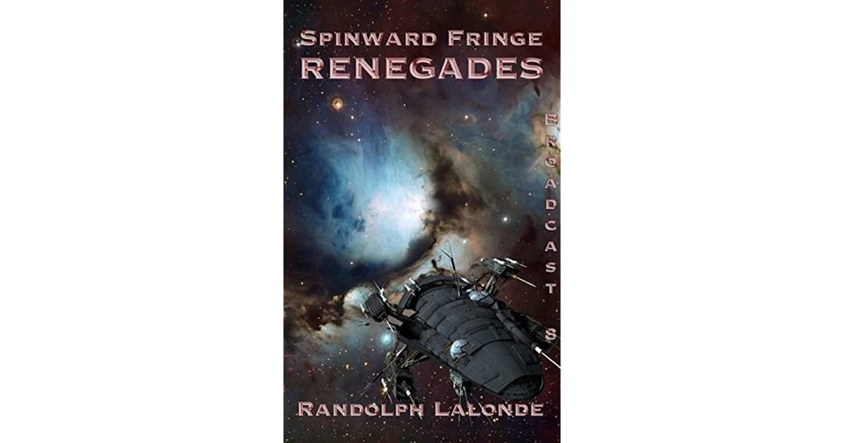 Renegades (Spinward Fringe, Book 8; Rogue Element, Book 4)