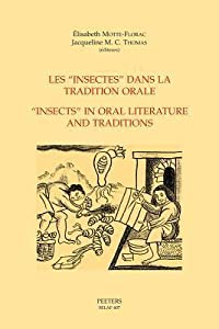 Les 'Insectes' Dans La Tradition Orale - 'Insects' in Oral Literature and Traditions