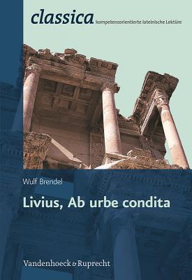 Livius, AB Urbe Condita Wulf Brendel