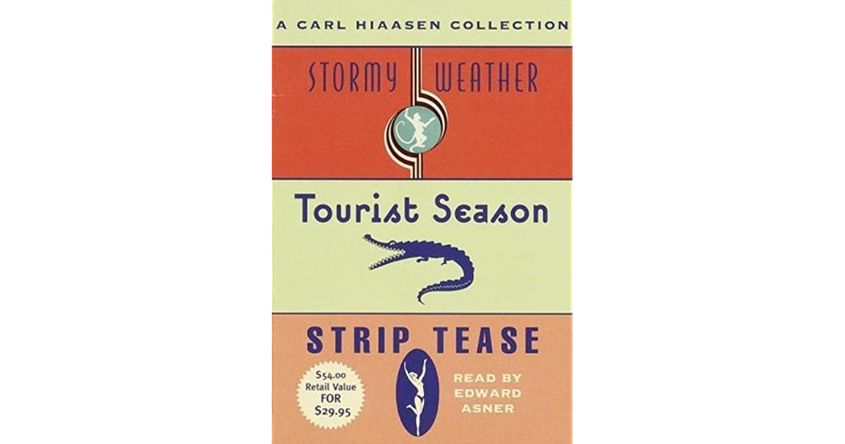 A Carl Hiaasen Collection: Stormy Weather, Tourist Season And Strip Tease  by Carl Hiaasen