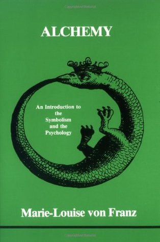 Alchemy: An Introduction to the Symbolism and the Psychology (Studies in Jungian Psychology by Jungian Analysts, 5)