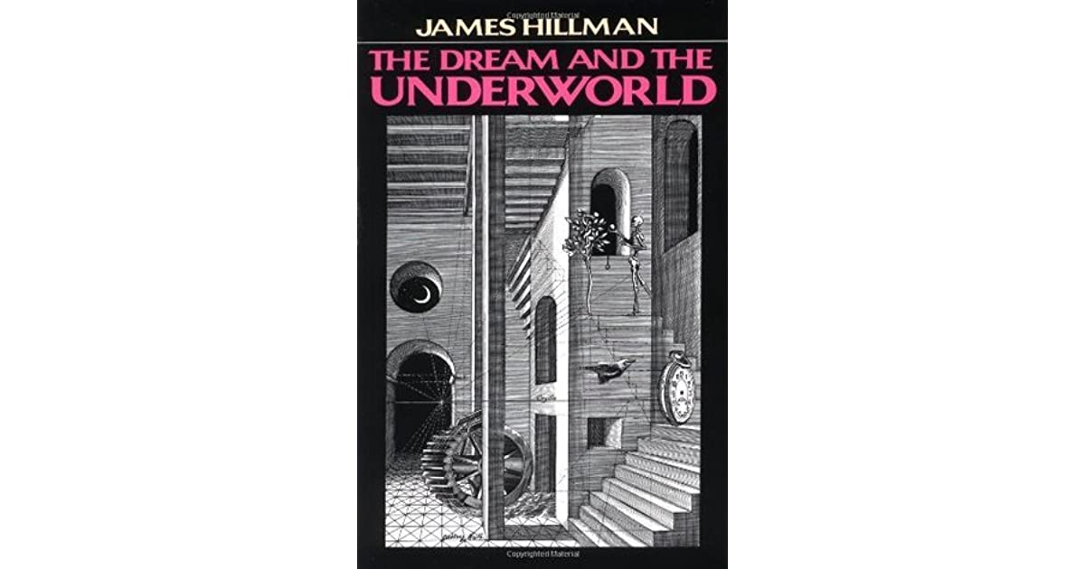 The Dream and the Underworld by James Hillman