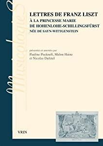 Lettres de Franz Liszt: a la Princesse Marie de Hohenlohe-Schillingsfurst Nee de Sayn-Wittgenstein