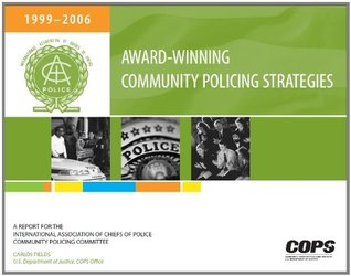 Award-Winning Community Policing Strategies (A Report for the International Association of Chiefs of Police Community Policing Committee)